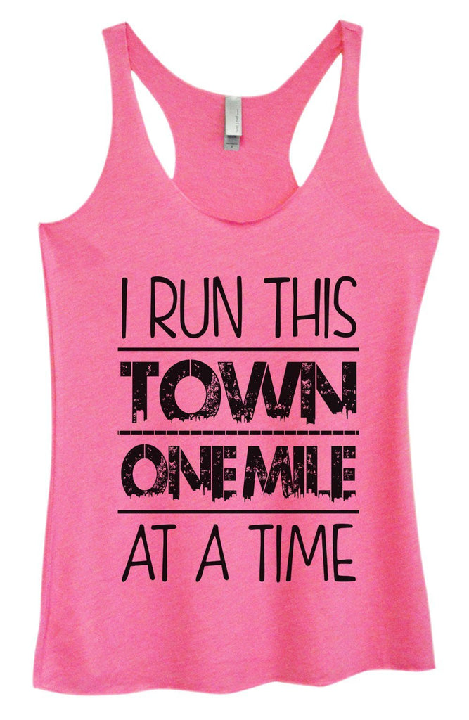 Womens Tri-Blend Tank Top - I Run This Town One Mile At A Time Funny Shirt Small / Vintage Pink