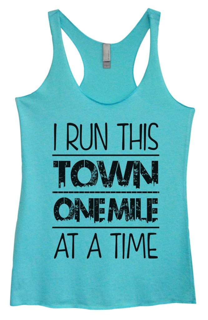 Womens Tri-Blend Tank Top - I Run This Town One Mile At A Time Funny Shirt Small / Vintage Blue