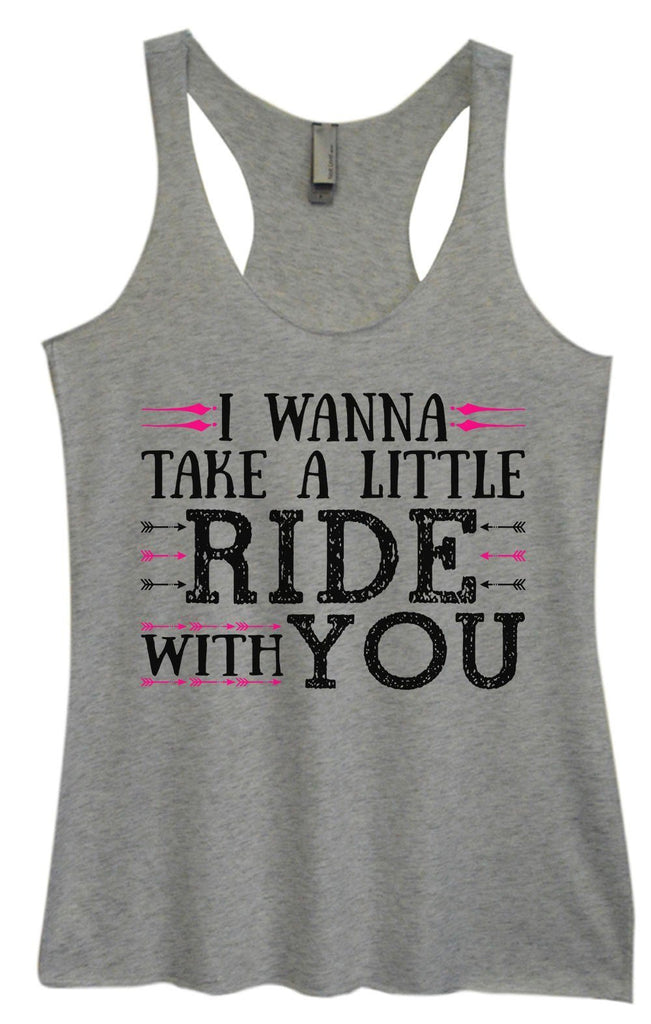 Womens Tri-Blend Tank Top - I Wanna Take A Little Ride With You Funny Shirt Small / Vintage Grey