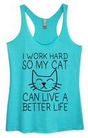 Womens Tri-Blend Tank Top - I Work Hard So My Cat Can Live A Better Life Funny Shirt Small / Vintage Blue