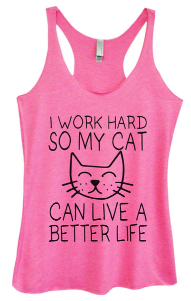 Womens Tri-Blend Tank Top - I Work Hard So My Cat Can Live A Better Life Funny Shirt Small / Vintage Pink