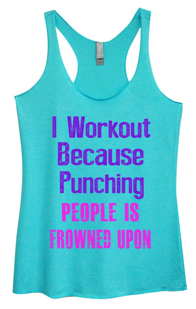 Womens Tri-Blend Tank Top - I Workout Because Punching People Is Frowned Upon Funny Shirt Small / Vintage Blue