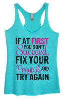 Womens Tri-Blend Tank Top - If At First You Don't Succeed, Fix Your Ponytail, And Try Again Funny Shirt Small / Vintage Blue