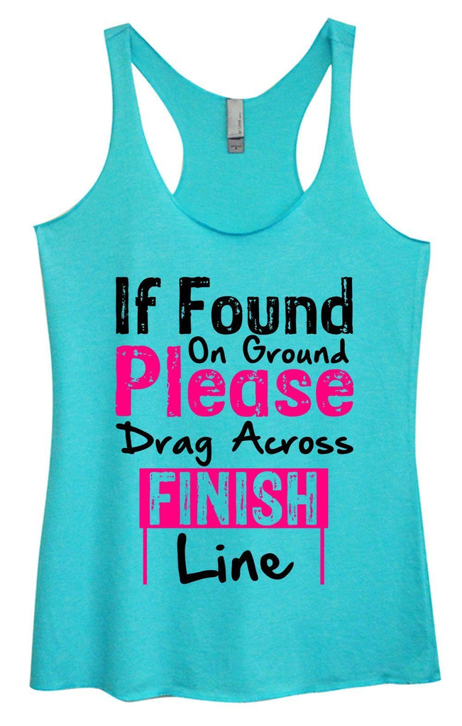 Womens Tri-Blend Tank Top - If Found On Ground Please Drag Across Finish Line Funny Shirt Small / Vintage Blue