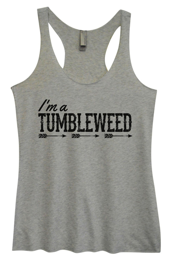 Womens Tri-Blend Tank Top - I'm A Tumbleweed Funny Shirt Small / Vintage Grey
