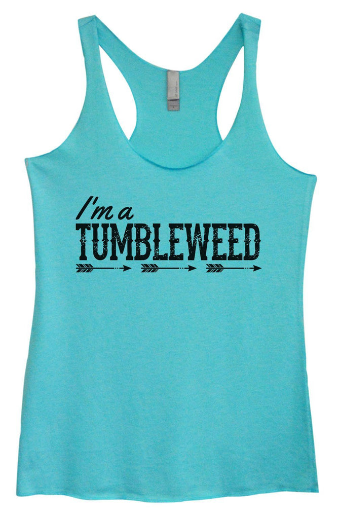 Womens Tri-Blend Tank Top - I'm A Tumbleweed Funny Shirt Small / Vintage Blue