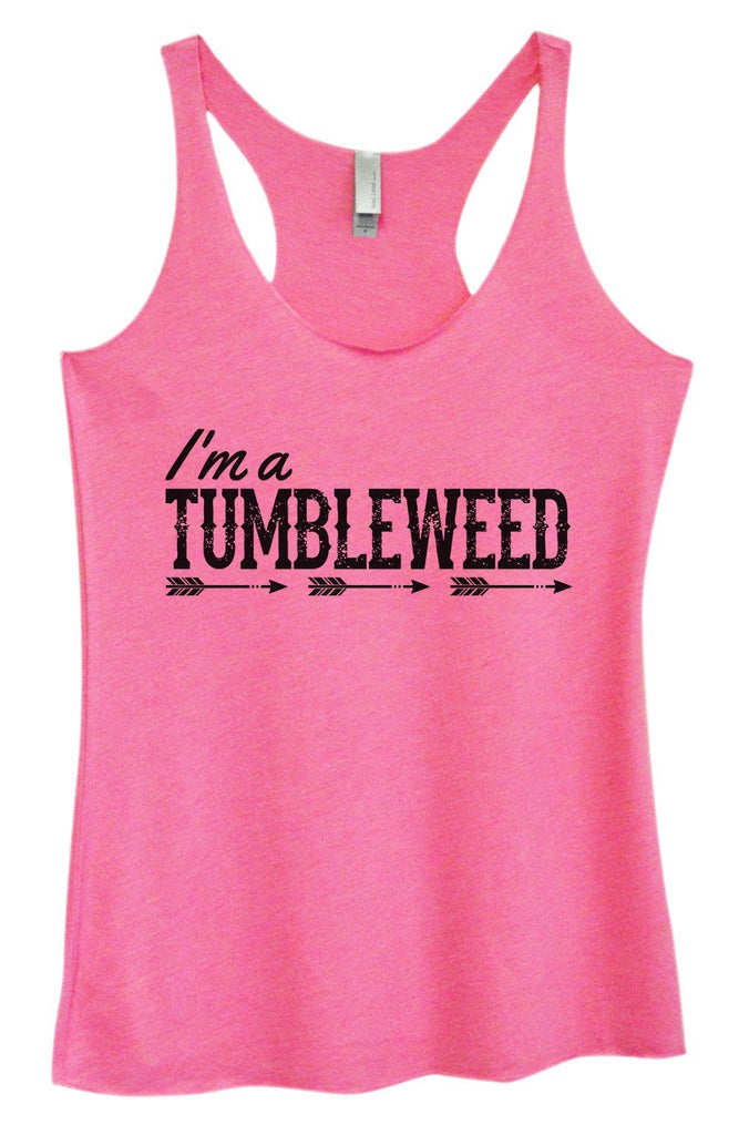 Womens Tri-Blend Tank Top - I'm A Tumbleweed Funny Shirt Small / Vintage Pink
