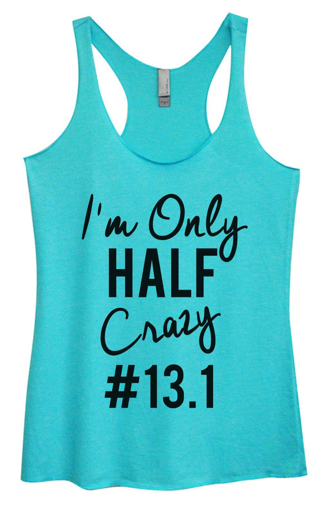 Womens Tri-Blend Tank Top - I'm Only Half Crazy #13.1 Funny Shirt Small / Vintage Blue