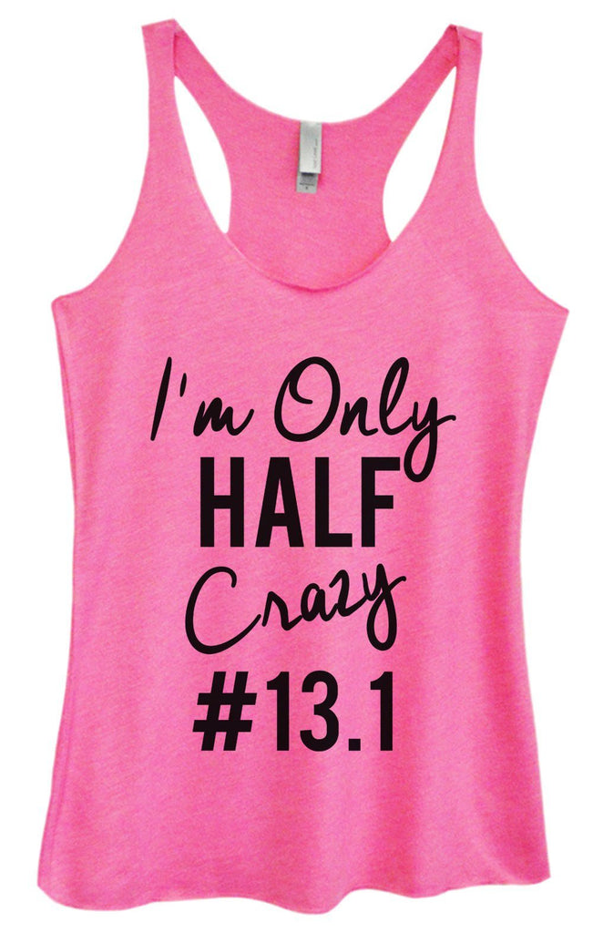 Womens Tri-Blend Tank Top - I'm Only Half Crazy #13.1 Funny Shirt Small / Vintage Pink