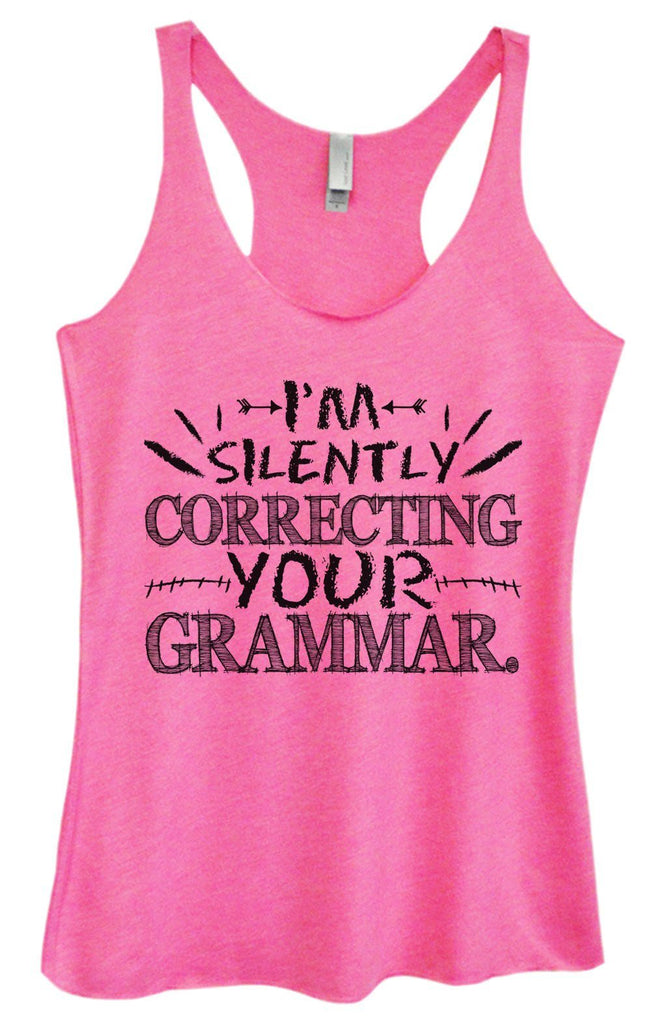 Womens Tri-Blend Tank Top - I'm Silently Correcting Your Grammar. Funny Shirt Small / Vintage Pink