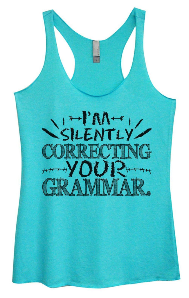 Womens Tri-Blend Tank Top - I'm Silently Correcting Your Grammar. Funny Shirt Small / Vintage Blue