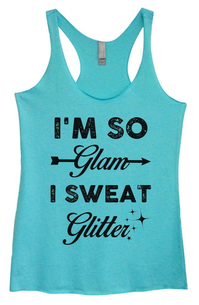 Womens Tri-Blend Tank Top - I'm So Glam I Sweat Glitter Funny Shirt Small / Vintage Blue