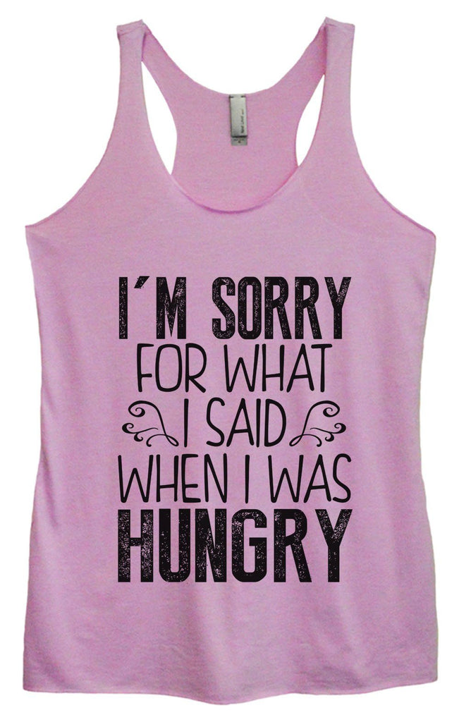 Womens Tri-Blend Tank Top - I'm Sorry For What I Said When I Was Hungry Funny Shirt Small / Vintage Lilac