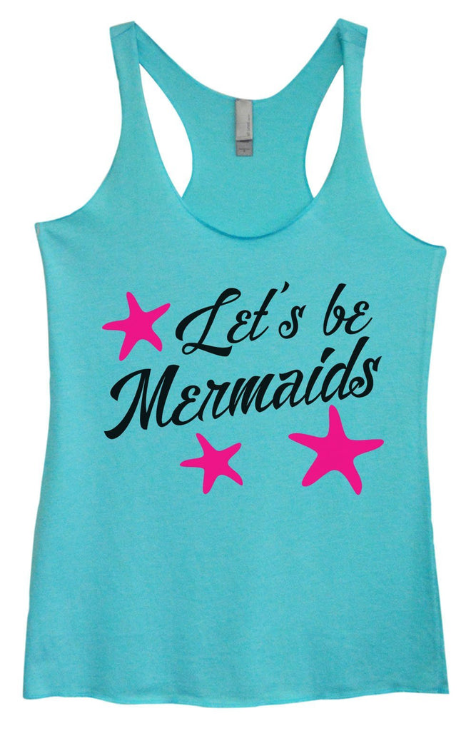 Womens Tri-Blend Tank Top - Let's Be Mermaids Funny Shirt Small / Vintage Blue