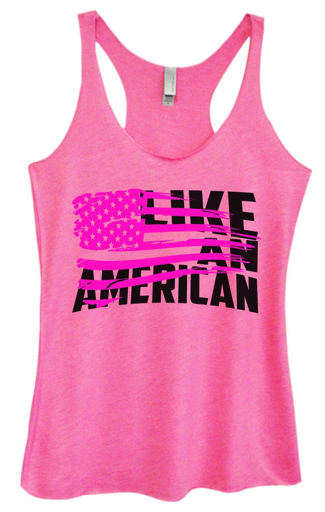Womens Tri-Blend Tank Top - Like An American Funny Shirt Small / Vintage Pink
