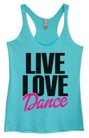 Womens Tri-Blend Tank Top - Live Love Dance Funny Shirt Small / Vintage Blue