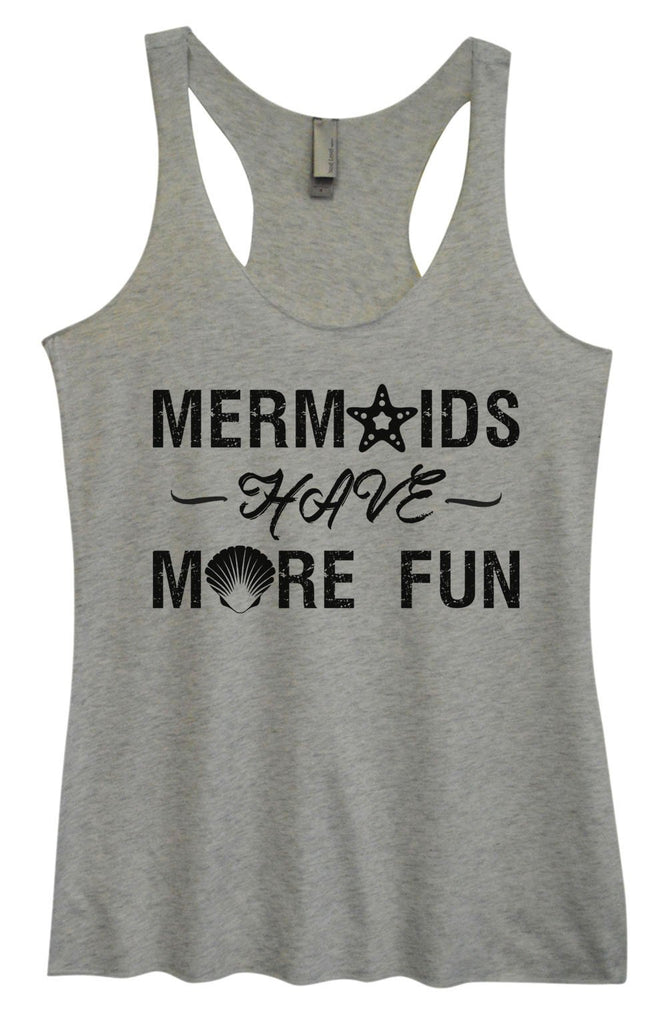 Womens Tri-Blend Tank Top - Mermaids Have More Fun Funny Shirt Small / Vintage Grey