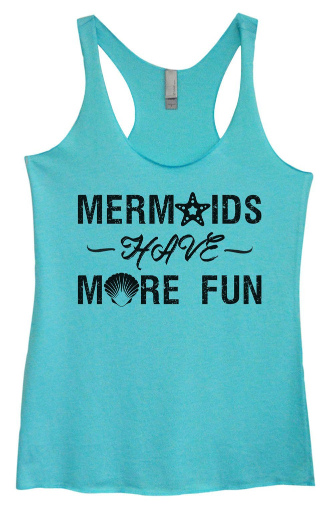 Womens Tri-Blend Tank Top - Mermaids Have More Fun Funny Shirt Small / Vintage Blue
