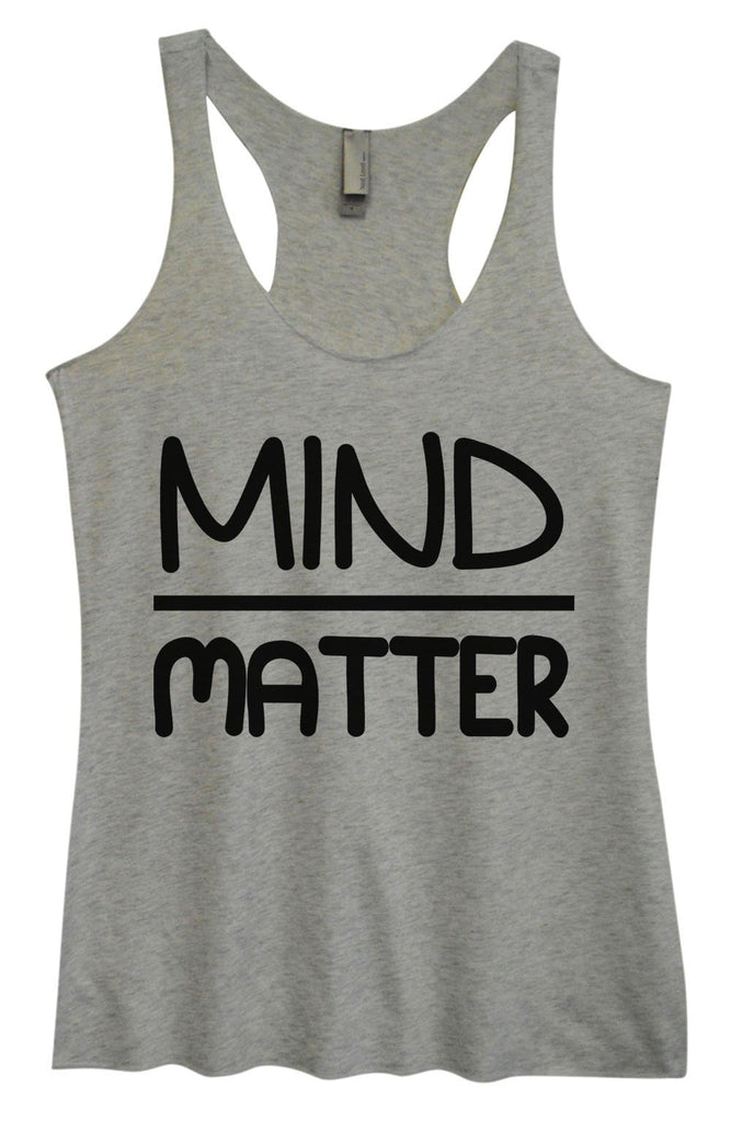 Womens Tri-Blend Tank Top - Mind Matter Funny Shirt Small / Vintage Grey