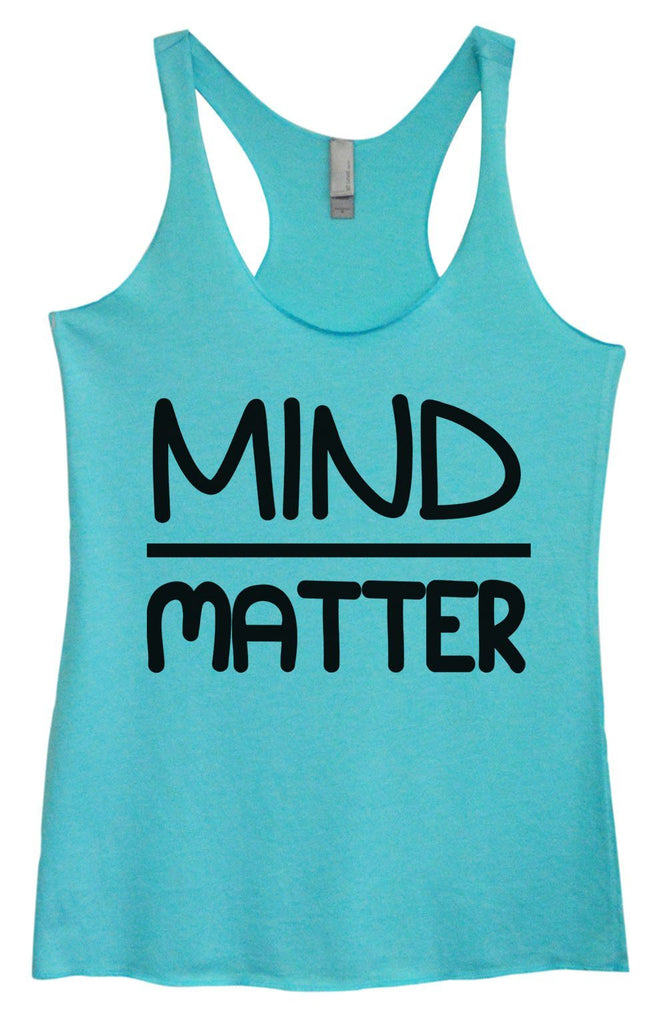 Womens Tri-Blend Tank Top - Mind Matter Funny Shirt Small / Vintage Blue