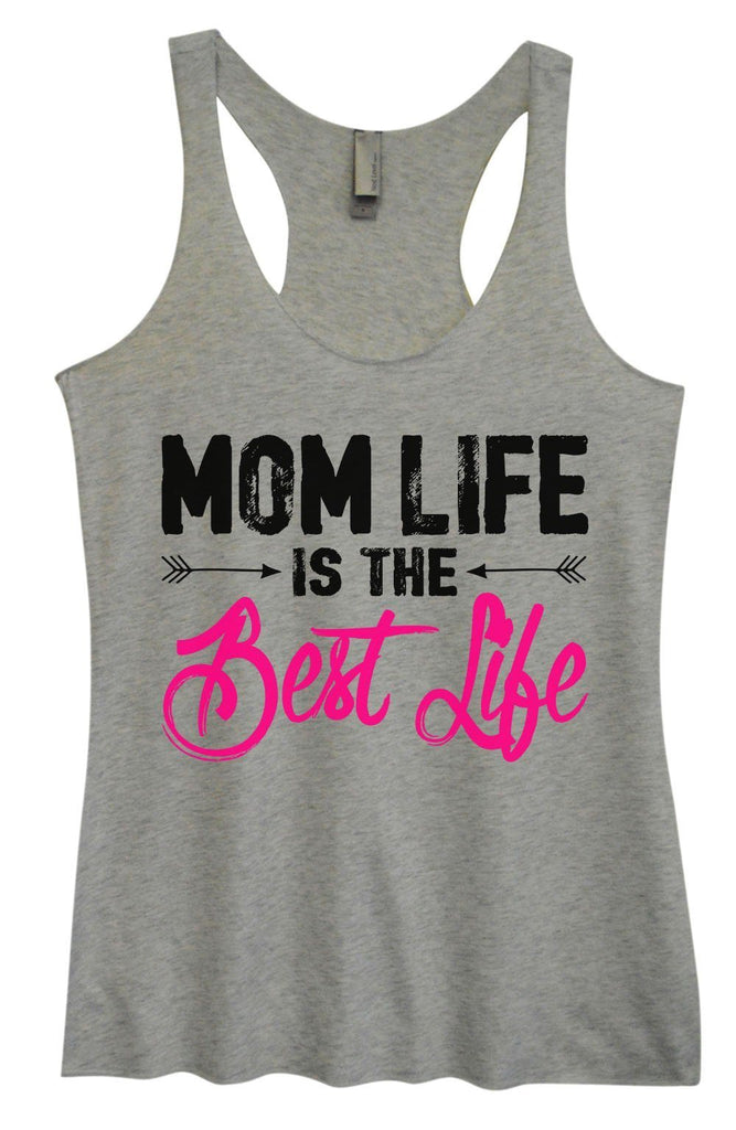 Womens Tri-Blend Tank Top - Mom Life Is The Best Life Funny Shirt Small / Vintage Grey