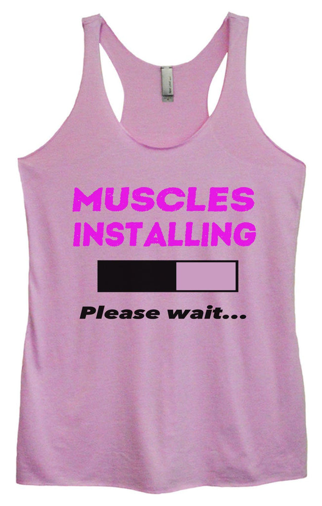 Womens Tri-Blend Tank Top - Muscles Installing Please Wait... Funny Shirt Small / Vintage Lilac