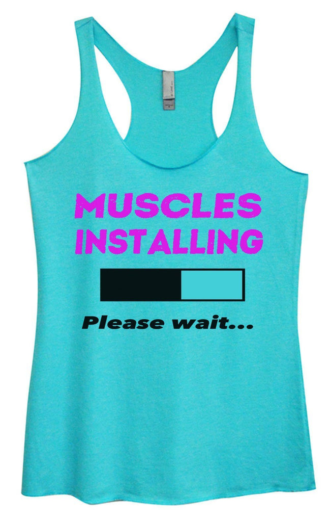 Womens Tri-Blend Tank Top - Muscles Installing Please Wait... Funny Shirt Small / Vintage Blue