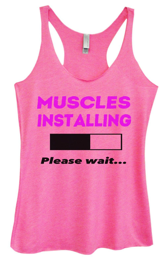 Womens Tri-Blend Tank Top - Muscles Installing Please Wait... Funny Shirt Small / Vintage Pink