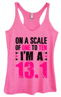 Womens Tri-Blend Tank Top - On A Scale Of One To Ten I'm A 13.1 Funny Shirt Small / Vintage Pink