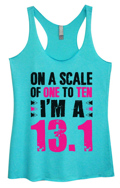 Womens Tri-Blend Tank Top - On A Scale Of One To Ten I'm A 13.1 Funny Shirt Small / Vintage Blue