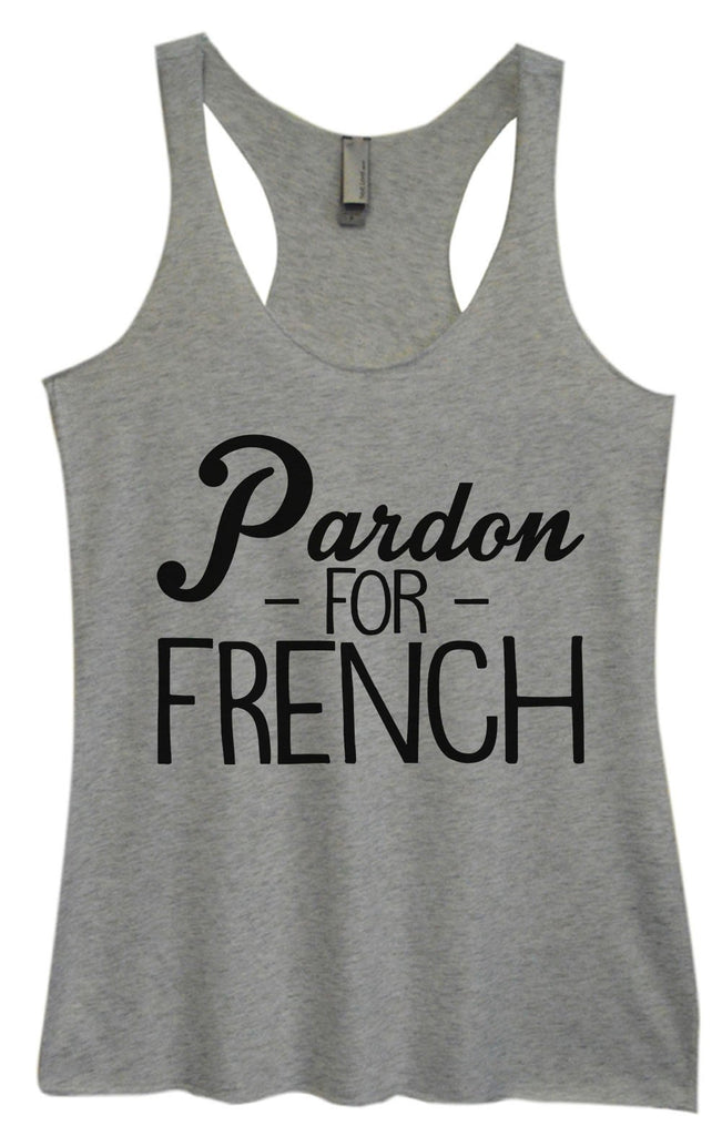 Womens Tri-Blend Tank Top - Pardon - For - French Funny Shirt Small / Vintage Grey