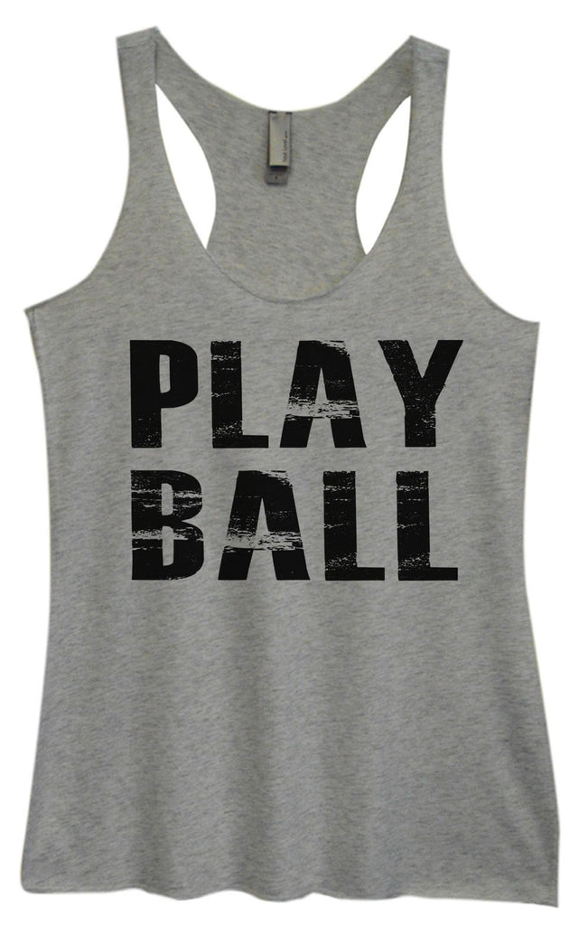 Womens Tri-Blend Tank Top - Play Ball Funny Shirt Small / Vintage Grey