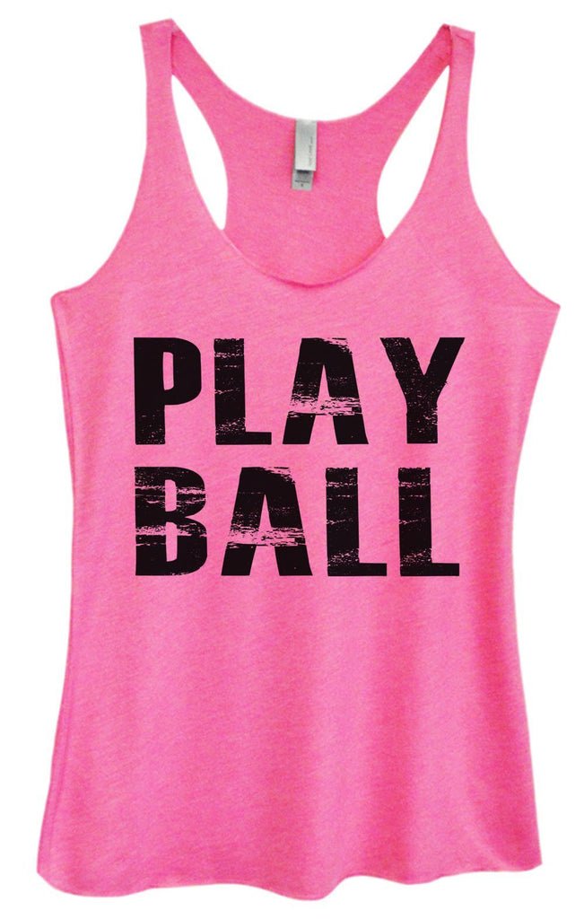 Womens Tri-Blend Tank Top - Play Ball Funny Shirt Small / Vintage Pink