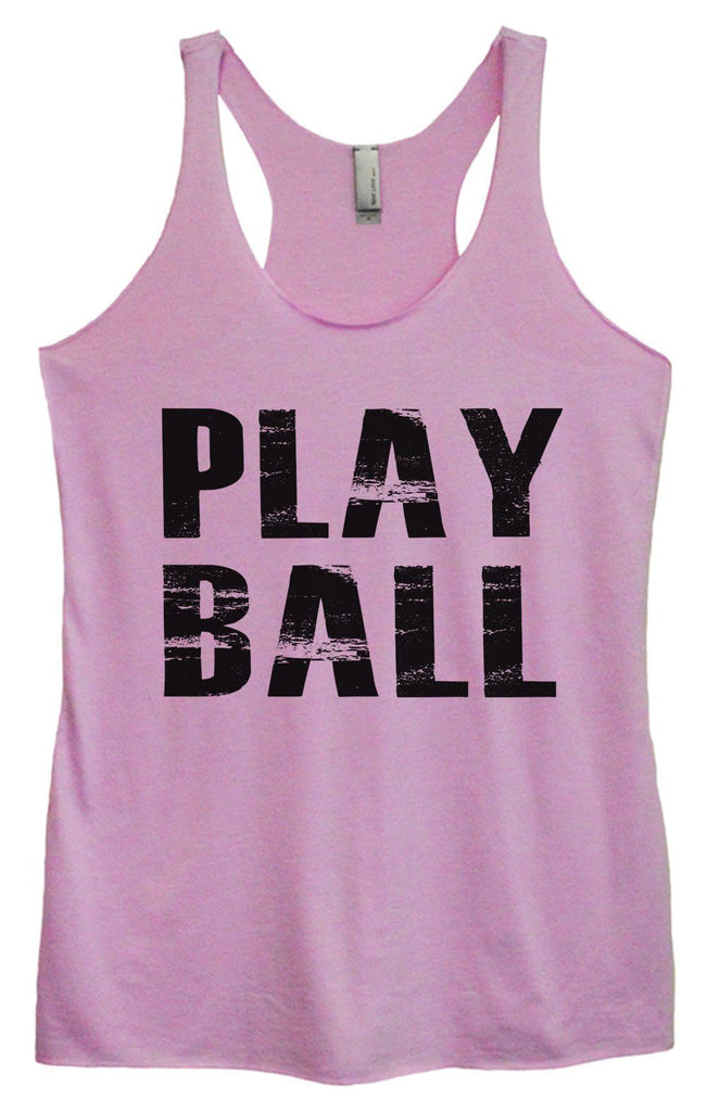 Womens Tri-Blend Tank Top - Play Ball Funny Shirt Small / Vintage Lilac