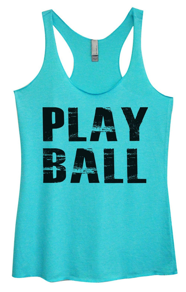 Womens Tri-Blend Tank Top - Play Ball Funny Shirt Small / Vintage Blue