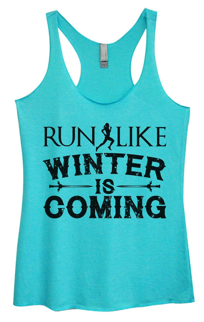 Womens Tri-Blend Tank Top - Run Like Winter Is Coming Funny Shirt Small / Vintage Blue