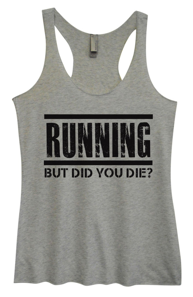 Womens Tri-Blend Tank Top - Running But Did You Die? Funny Shirt Small / Vintage Grey