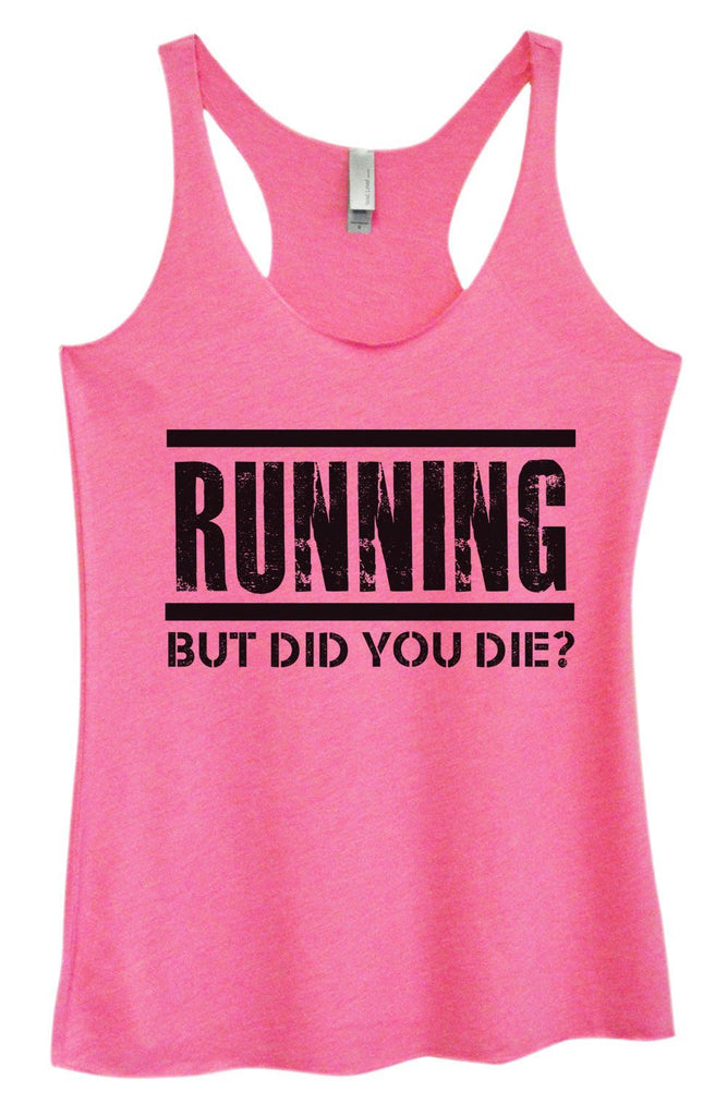 Womens Tri-Blend Tank Top - Running But Did You Die? Funny Shirt Small / Vintage Pink