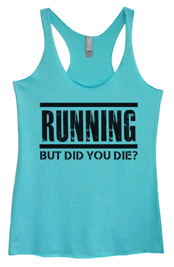 Womens Tri-Blend Tank Top - Running But Did You Die? Funny Shirt Small / Vintage Blue