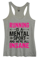 Womens Tri-Blend Tank Top - Running Is A Mental Sport And We're All Insane Funny Shirt Small / Vintage Grey