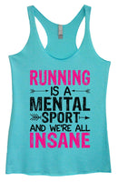 Womens Tri-Blend Tank Top - Running Is A Mental Sport And We're All Insane Funny Shirt Small / Vintage Blue