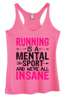 Womens Tri-Blend Tank Top - Running Is A Mental Sport And We're All Insane Funny Shirt Small / Vintage Pink