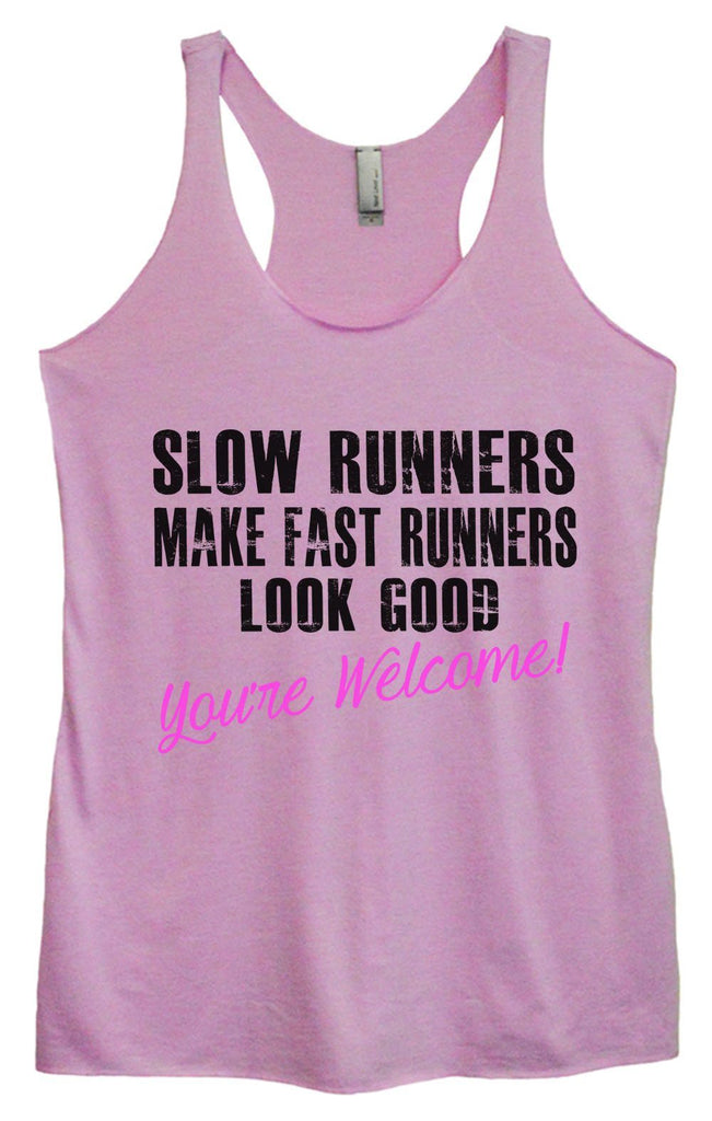 Womens Tri-Blend Tank Top - Slow Runnres Make Fast Runners Look Good You're Welcome! Funny Shirt Small / Vintage Lilac