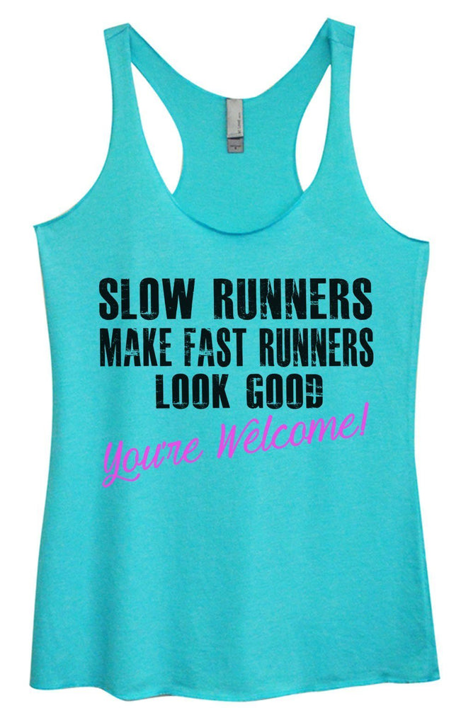Womens Tri-Blend Tank Top - Slow Runnres Make Fast Runners Look Good You're Welcome! Funny Shirt Small / Vintage Blue