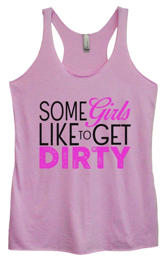 Womens Tri-Blend Tank Top - Some Girls Like To Get Dirty Funny Shirt Small / Vintage Lilac
