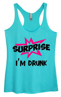 Womens Tri-Blend Tank Top - Surprise I'm Drunk Funny Shirt Small / Vintage Blue