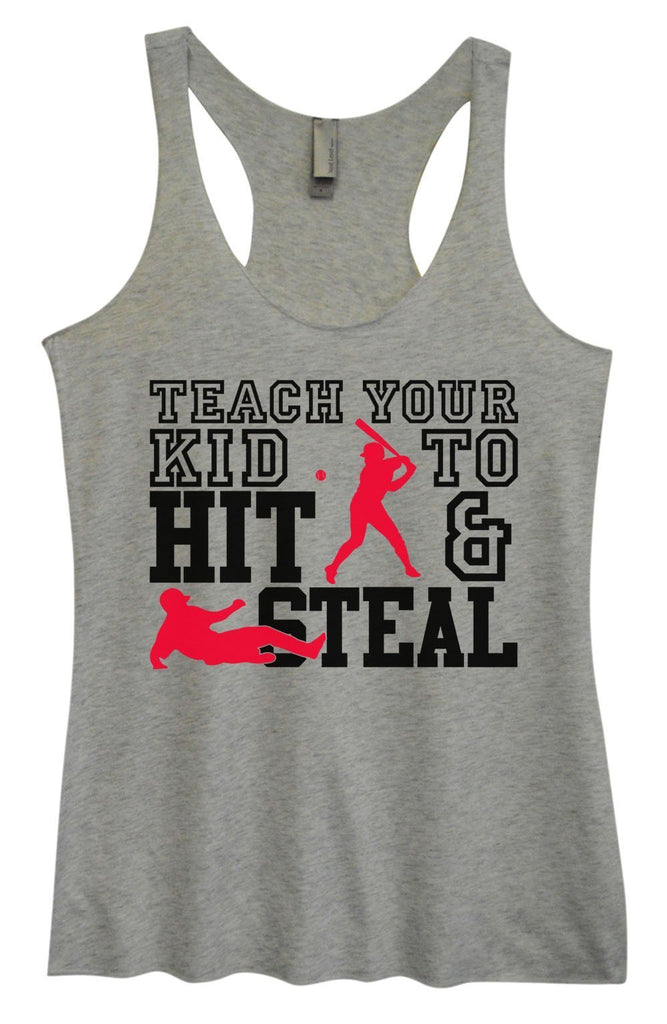 Womens Tri-Blend Tank Top - Teach Your Kid To Hit & Steal Funny Shirt Small / Vintage Grey