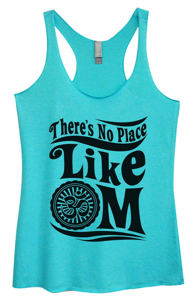 Womens Tri-Blend Tank Top - There's No Place Like OM Funny Shirt Small / Vintage Blue