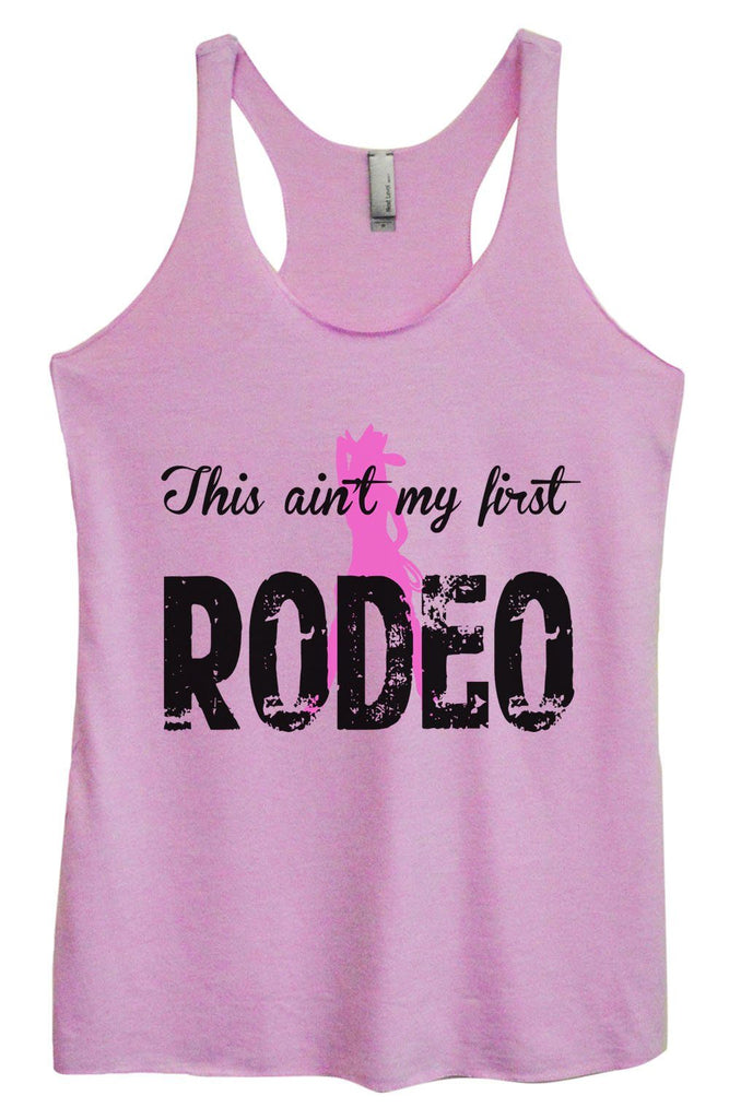 Womens Tri-Blend Tank Top - This Ain't My First Rodeo - FunnyThreadz.com