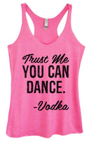 Womens Tri-Blend Tank Top - Trust Me You Can Dance. - Vodka Funny Shirt Small / Vintage Pink